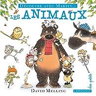 Découvre avec Martin - Les animaux par David Melling