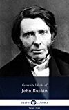 Delphi Complete Works of John Ruskin (Illustrated) (Series Four Book 19) (English Edition)