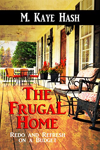 The Frugal Home : Redo and Renovate by [Hash, M. Kaye]