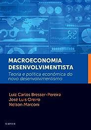 Macroeconomia desenvolvimentista: Teoria e Política Econômica do Novo Desenvolvimentismo