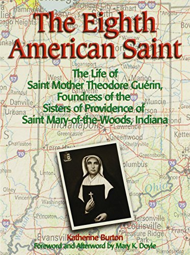 The Eighth American Saint: The Story of Saint Mother Theodore Guerin, Founderress of the Sisters of Providence of Saint Mary-Of-The-Woods, Indian by Katherine Burton - Mall Providence Shopping