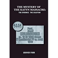 The Mystery of the Katyn Massacre