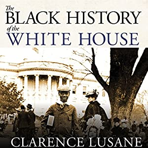 The Black History of the White House Audiobook