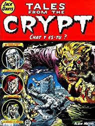 Tales from the Crypt, Tome 7 : Chat y es-tu ?
