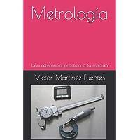 Metrología: Una referencia práctica a tu medida (La solución a tu medida)