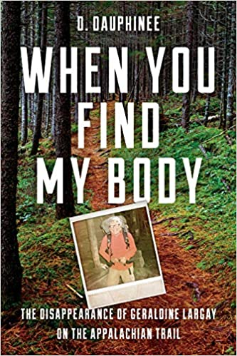 When You Find My Body: The Disappearance of Geraldine Largay