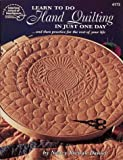 Learn to Do Hand Quilting in Just One Day, Nancy Brenan Daniel, 0881957836