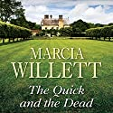 The Quick and the Dead Audiobook by Marcia Willett Narrated by June Barrie