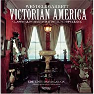 Victorian America: Classical Romanticism to Gilded Opulence