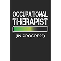 Occupational Therapist In Progress: 6x9 Ruled Notebook, Journal, Daily Diary, Organizer, Planner