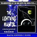 The Lightning Master: The Man With The Green Eyes, Book 1 Audiobook by Mark Barnard Narrated by Johnnie C. Hayes