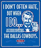 New York Giants Fans. I Prefer to Hate the Dallas Cowboys. 12'' X 14'' Metal Man Cave Sign