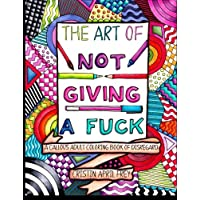Image for The Art of Not Giving a Fuck: A Callous Adult Coloring Book of Disregard