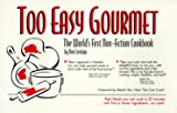 Too Easy Gourmet, Ben Levitan, 0964002302