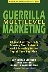 Guerrilla Multilevel Marketing: 100 Free and Low-Cost Ways to Get More Network Marketing Leads Paperback