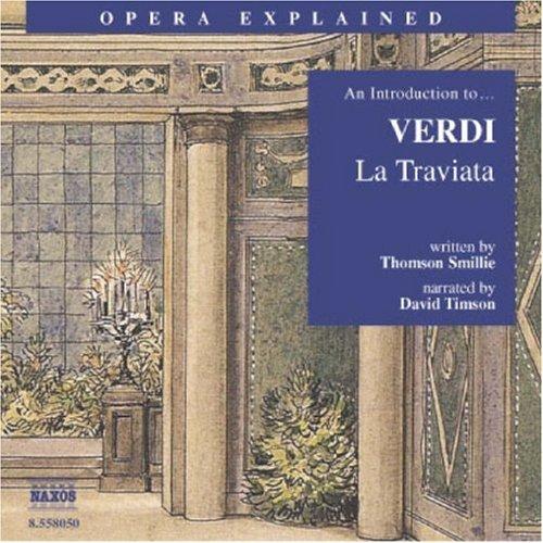 La Traviata: An Introduction to Verdi's Opera (Opera Explained)