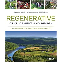 Regenerative Development and Design: A Framework for Evolving Sustainability