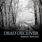 Dead Deceiver: Loon Lake Mystery, Book 11 | Victoria Houston
