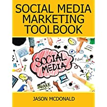 Social Media: 2018 Marketing Tools for Facebook, Twitter, LinkedIn, YouTube, Instagram & Beyond