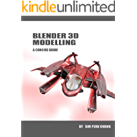Blender 3D Modelling: A Concise Guide to Version 2.8