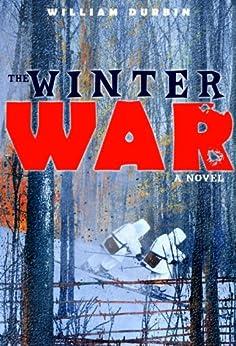 The Winter War: A Novel by [Durbin, William]