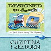 Designed to Death: Faith Hunter Scrap This Mystery, Book 2 | Christina Freeburn
