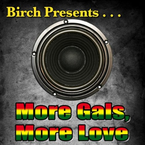 Birch Presents: More Gals, Mor...