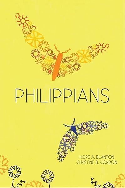 Philippians: At His Feet Studies: Blanton, Hope A, Gordon, Christine B: 9781946862020: Amazon.com: Books