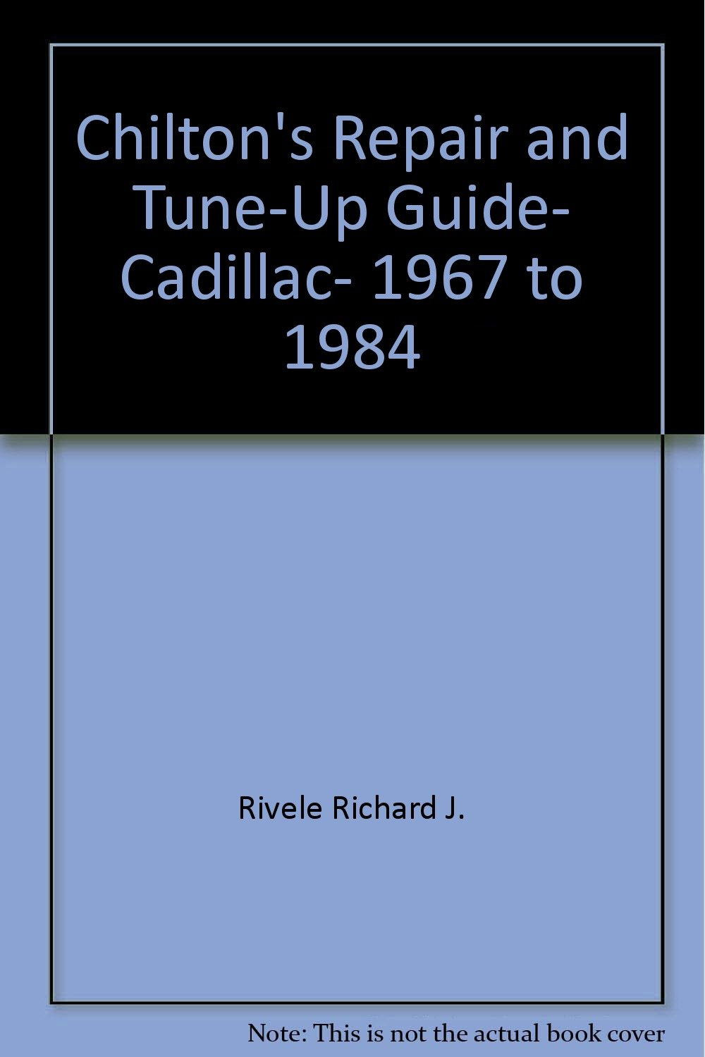 Cadillac 1967 - 1984: Repair and Tune-Up Guide: Chilton Book Company,  Chilton Automotives Editorial, Richard J. Rivele: 9780801974625:  Amazon.com: Books