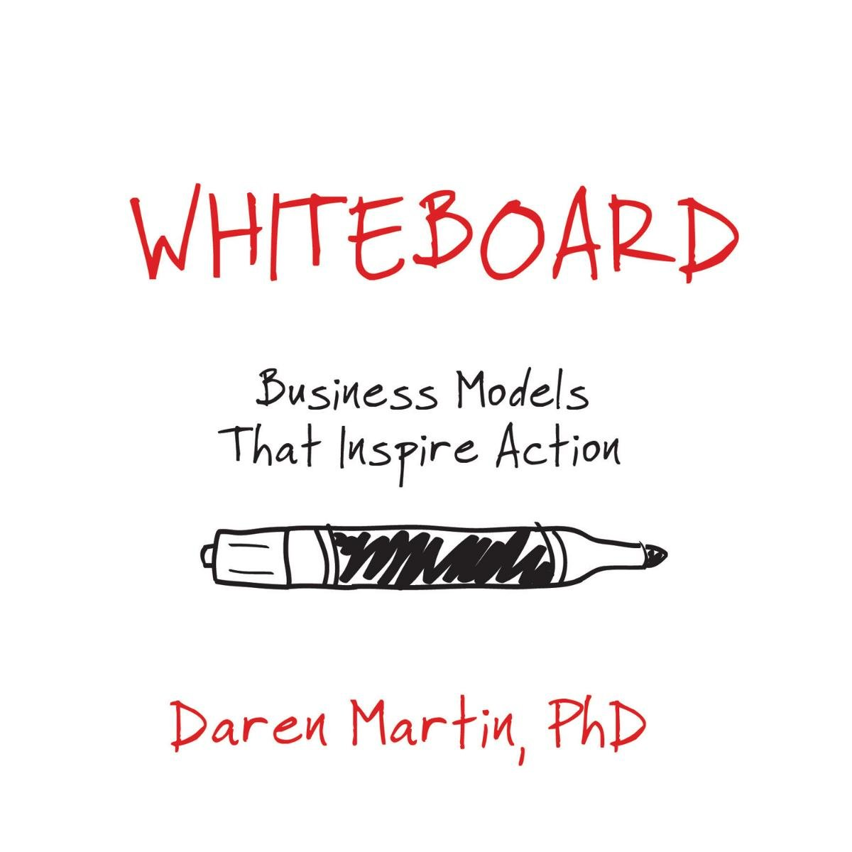 Read Online Whiteboard: Business Models That Inspire Action pdf epub