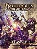 Pathfinder Module: Feast of Dust (Pathfinder Rpg Adventure, Level 11)