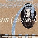 William Caslon Experience
