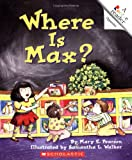 Where is Max? (Rookie Readers Level A) (A Rookie Reader)
