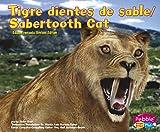 Tigre dientes de sable/Sabertooth Cat (Dinosaurios y animales prehistoricos/Dinosaurs and Prehistoric Animals) (Multilingual Edition)