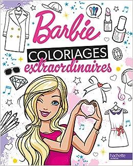 Barbie Coloriages Extraordinaires Amazon Fr Hachette Jeunesse Livres