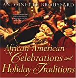 African American Celebrations And Holiday Traditions