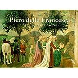 Piero Della Francesca: San Francesco, Arezzo (The Great Fresco Cycles of the Renaissance)