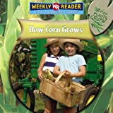 How Corn Grows, Joanne Mattern, 0836863305