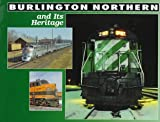 Burlington Northern and Its Heritage, Glischinski, Steve, 0760302367