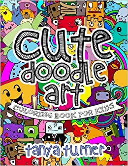 Cute Doodle Art Coloring Book For Kids: Mark Mulle: 9781544291581 ...