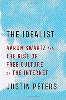 WORK The Idealist: Aaron Swartz And The Rise Of Free Culture On The Internet. alumni Catalogo noise multiple caliente realizar