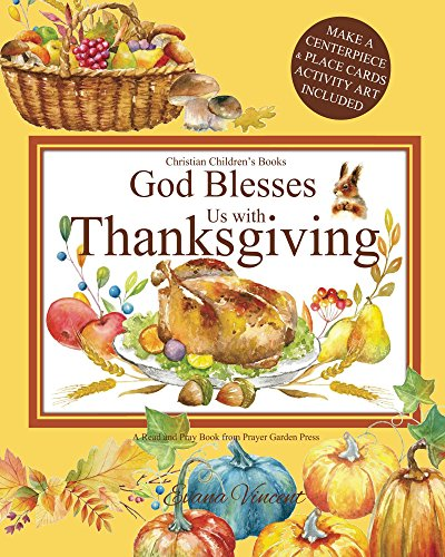 God Blesses Us with Thanksgiving  Christian Children's Books: A God Bless Book (God Blesses Us Read and Pray 2)
