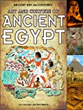 Art and Culture of Ancient Egypt, Lisa Springer and Neil Morris, 1435835891
