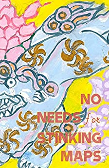 No Needs for Stinking Maps (Cow Tipping Press Book 17) by [Authors, Various]