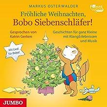 Fröhliche Weihnachten, Bobo Siebenschläfer! Hörbuch von Markus Osterwalder Gesprochen von: Katrin Gerken