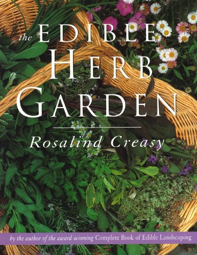 The Edible Herb Garden (Edible Garden Series) by Rosalind Creasy