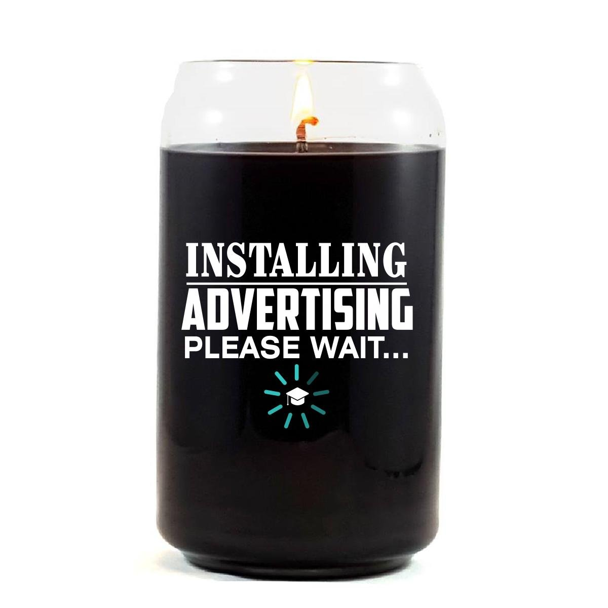 Installing ADVERTISING Please Wait College Degree - Scented Candle