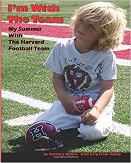 Book I'm With The Team: My Summer With The Harvard Football Team