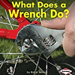What Does a Wrench Do? | Robin Nelson