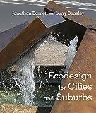 Ecodesign for Cities and Suburbs, Barnett, Jonathan and Beasley, Larry, 1610913396